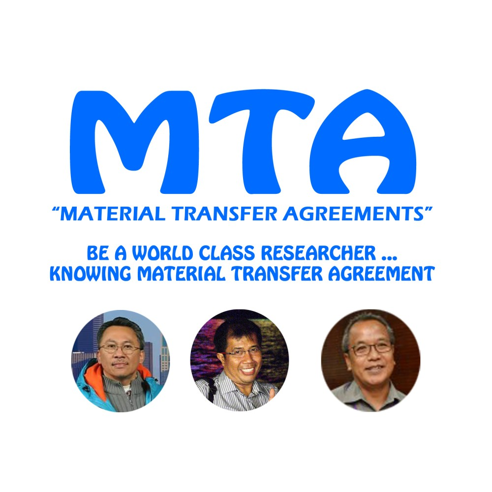 "Workshop Material Transfer Agreements (MTA) 2016 ""Be A World Class Researcher, Knowing Material Transfer Agreements"""